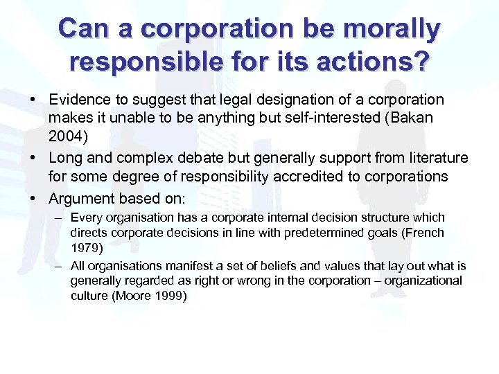 Can a corporation be morally responsible for its actions? • Evidence to suggest that