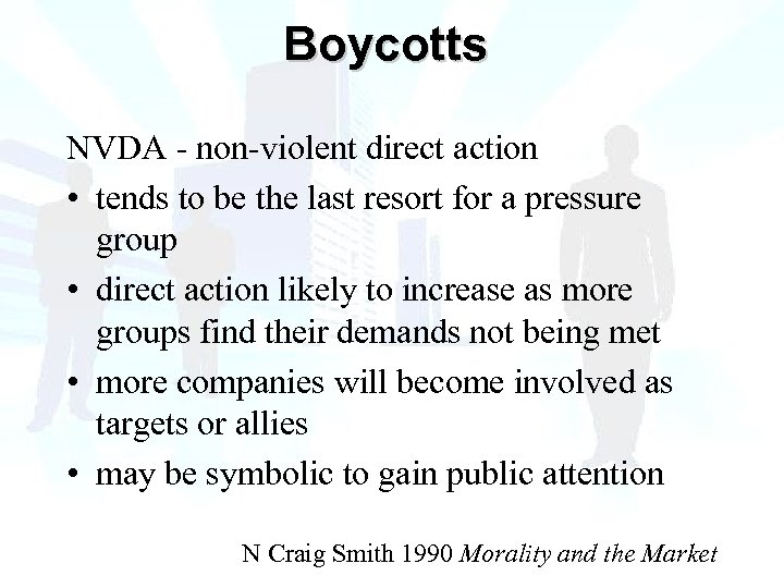 Boycotts NVDA - non-violent direct action • tends to be the last resort for