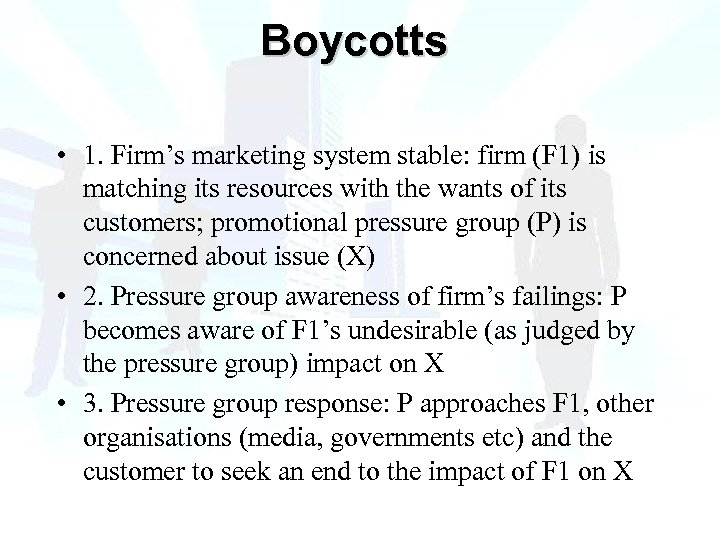 Boycotts • 1. Firm's marketing system stable: firm (F 1) is matching its resources