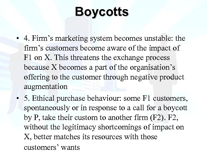 Boycotts • 4. Firm's marketing system becomes unstable: the firm's customers become aware of