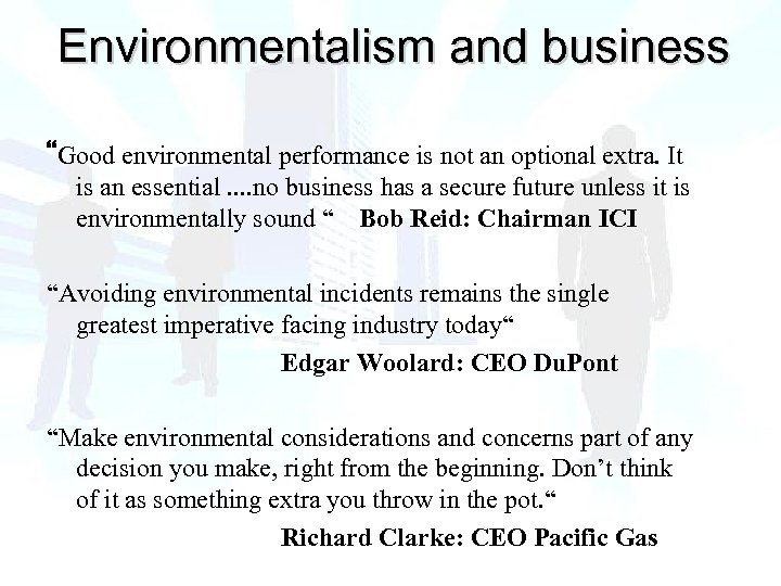 "Environmentalism and business ""Good environmental performance is not an optional extra. It is an"