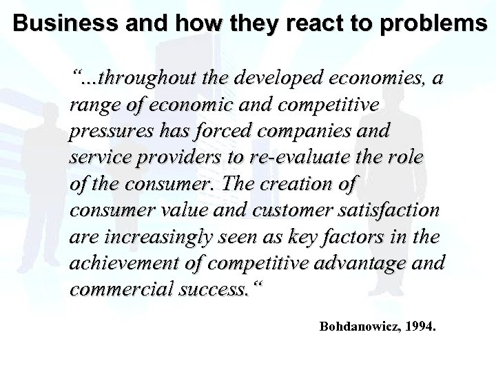 "Business and how they react to problems "". . . throughout the developed economies,"