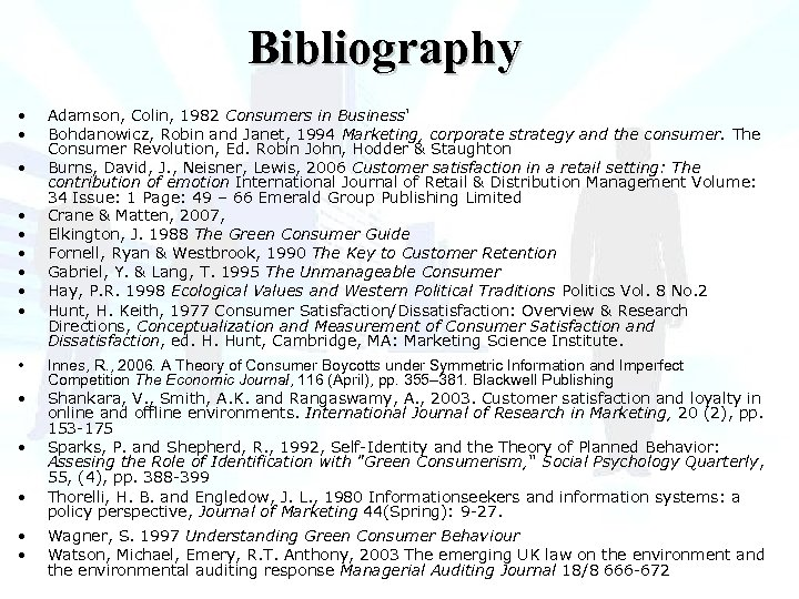 Bibliography • • • • Adamson, Colin, 1982 Consumers in Business' Bohdanowicz, Robin and