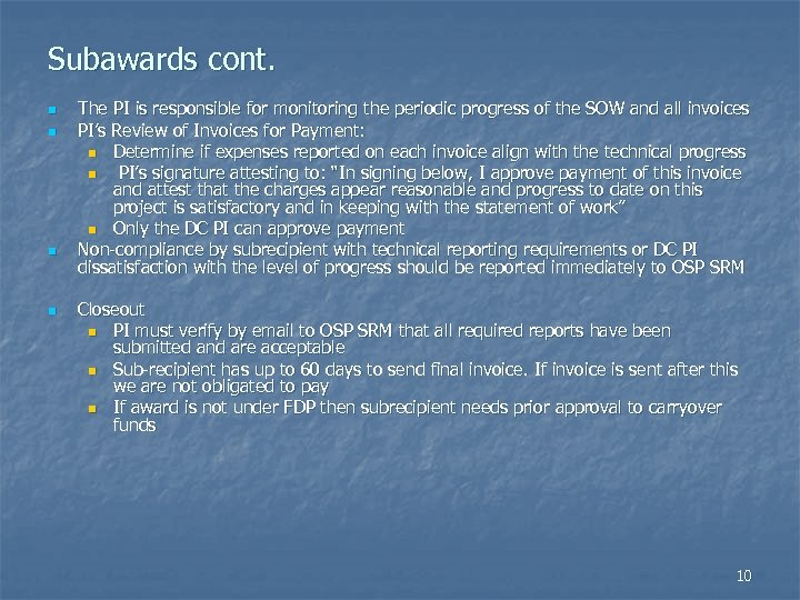 Subawards cont. n n The PI is responsible for monitoring the periodic progress of