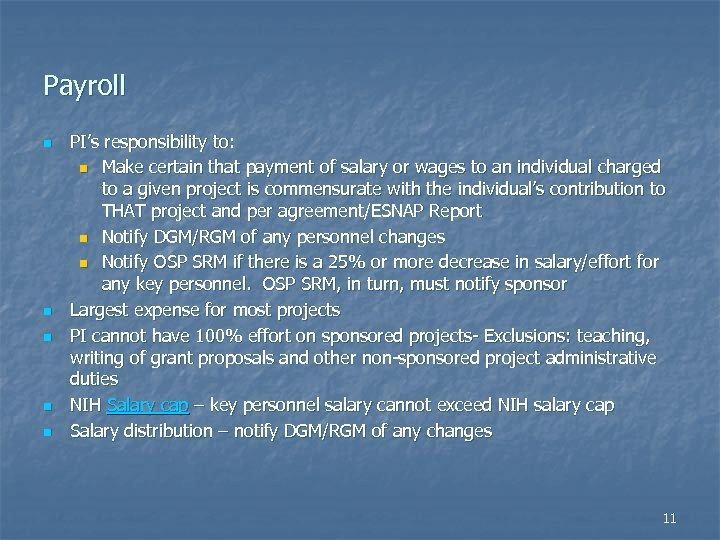 Payroll n n n PI's responsibility to: n Make certain that payment of salary