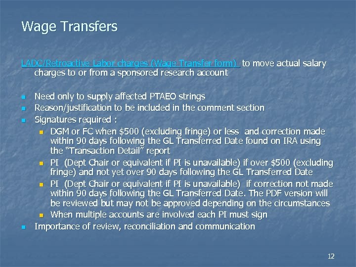 Wage Transfers LADC/Retroactive Labor charges (Wage Transfer form) to move actual salary charges to