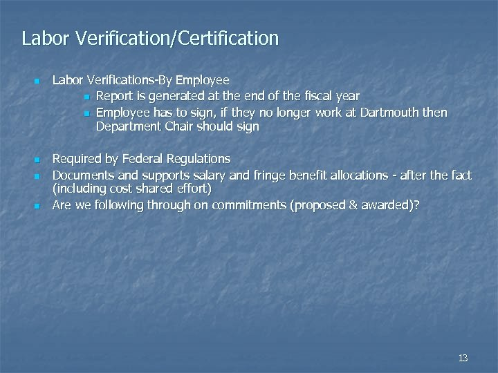 Labor Verification/Certification n n Labor Verifications-By Employee n Report is generated at the end