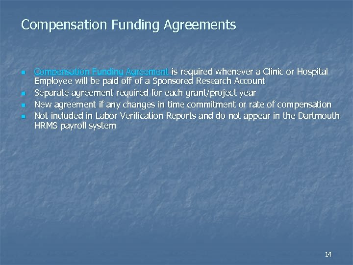 Compensation Funding Agreements n n Compensation Funding Agreement is required whenever a Clinic or