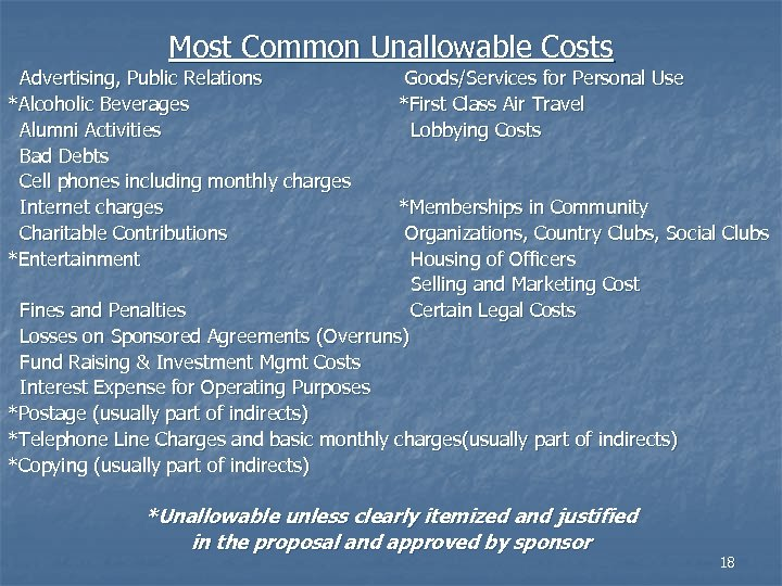 Most Common Unallowable Costs Advertising, Public Relations *Alcoholic Beverages Alumni Activities Bad Debts Cell