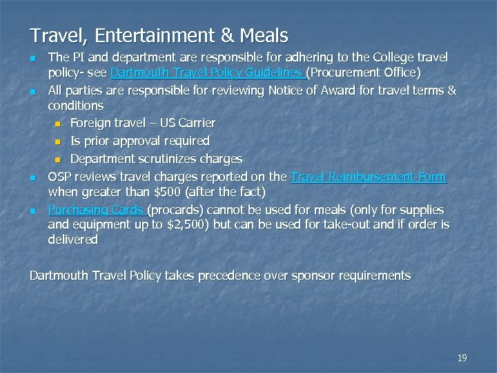 Travel, Entertainment & Meals n n The PI and department are responsible for adhering