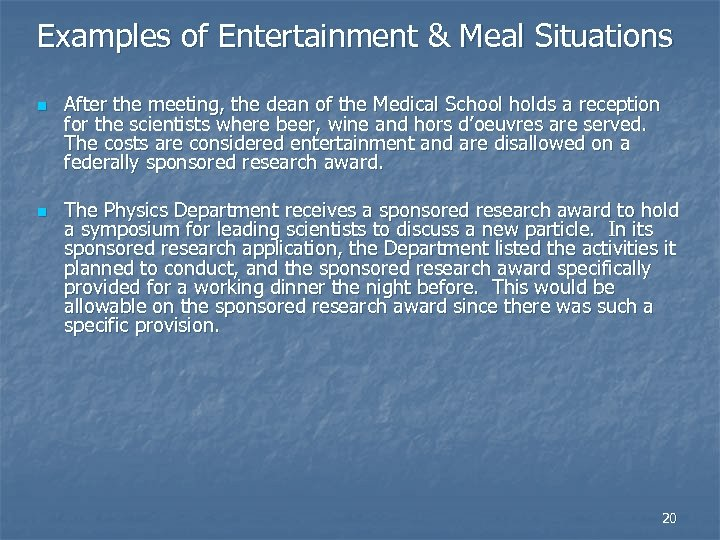 Examples of Entertainment & Meal Situations n n After the meeting, the dean of