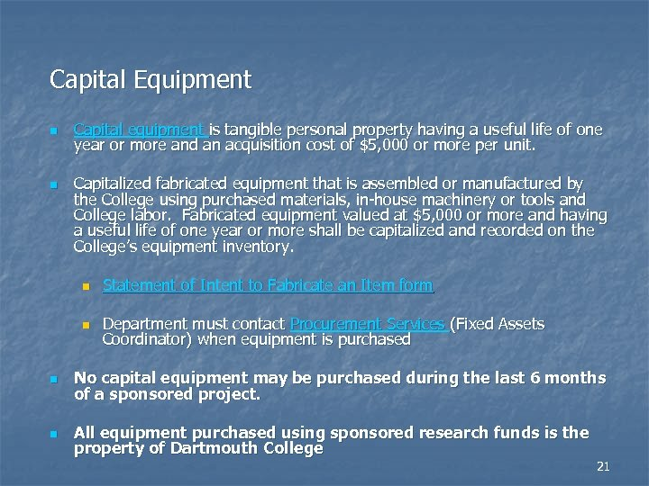 Capital Equipment n n Capital equipment is tangible personal property having a useful life