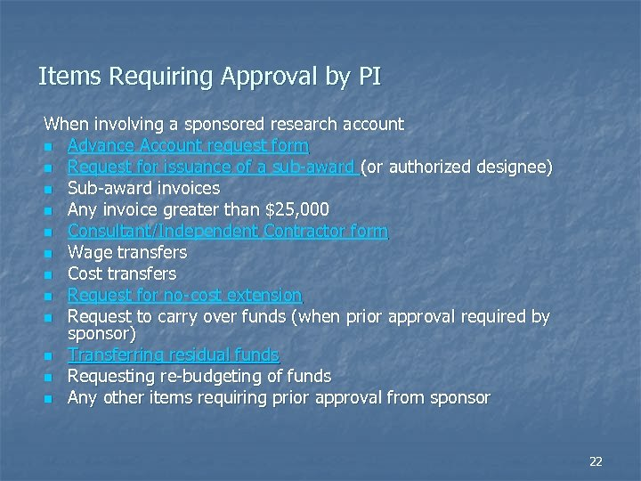 Items Requiring Approval by PI When involving a sponsored research account n Advance Account