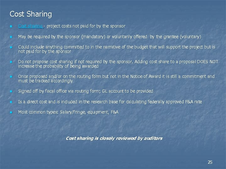 Cost Sharing n Cost sharing - project costs not paid for by the sponsor