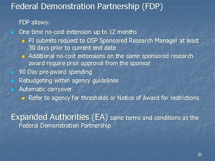 Federal Demonstration Partnership (FDP) FDP allows: n n One time no-cost extension up to