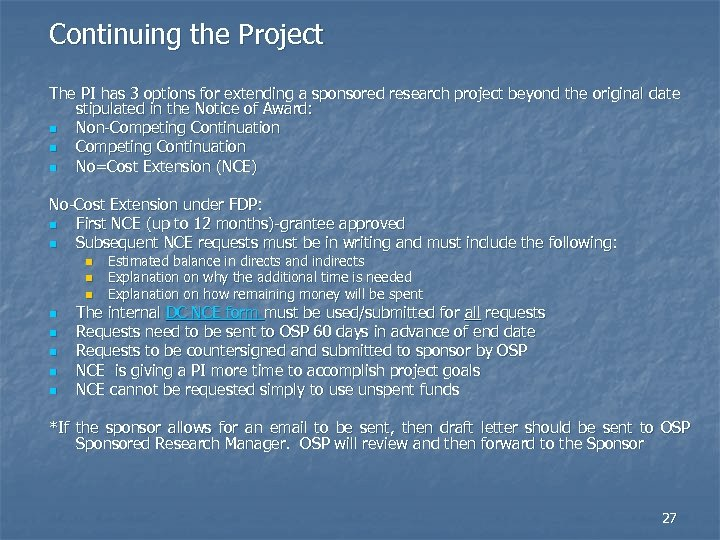 Continuing the Project The PI has 3 options for extending a sponsored research project