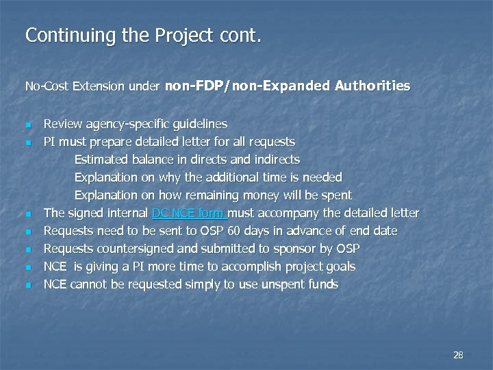 Continuing the Project cont. No-Cost Extension under non-FDP/non-Expanded Authorities n n n n Review