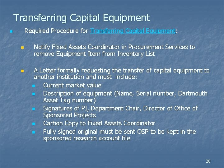 Transferring Capital Equipment Required Procedure for Transferring Capital Equipment: n n n Notify Fixed