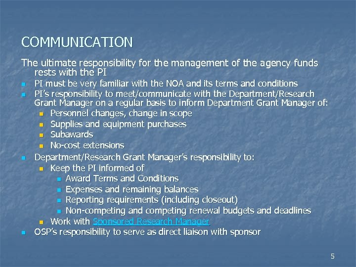 COMMUNICATION The ultimate responsibility for the management of the agency funds rests with the