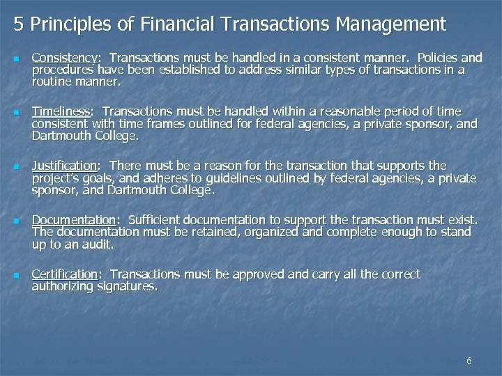 5 Principles of Financial Transactions Management n n n Consistency: Transactions must be handled