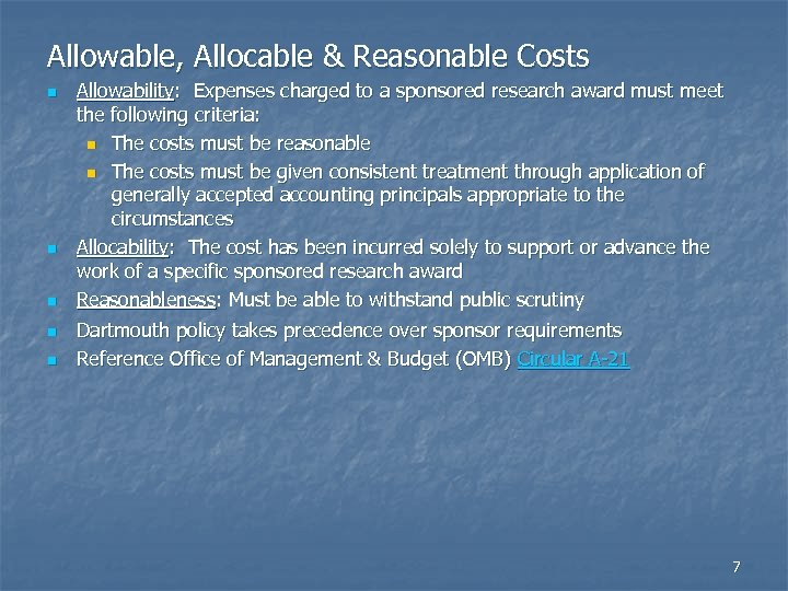 Allowable, Allocable & Reasonable Costs n n n Allowability: Expenses charged to a sponsored