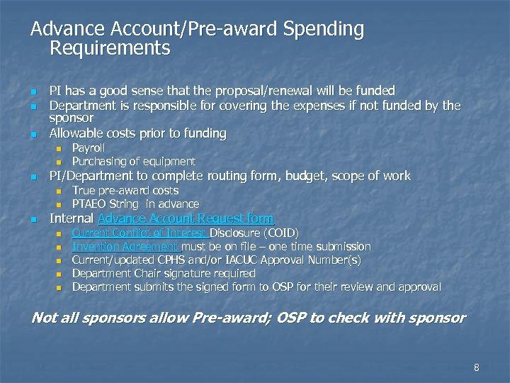 Advance Account/Pre-award Spending Requirements n n n PI has a good sense that the