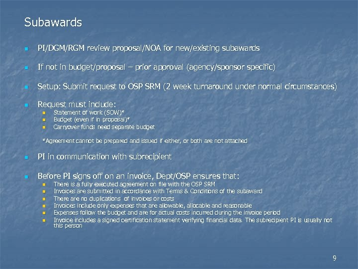 Subawards n PI/DGM/RGM review proposal/NOA for new/existing subawards n If not in budget/proposal –