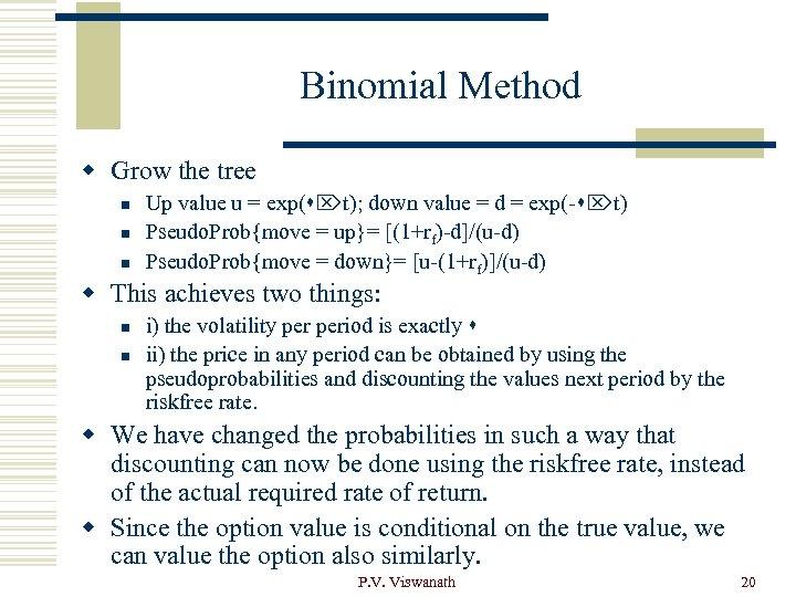 Binomial Method w Grow the tree n n n Up value u = exp(