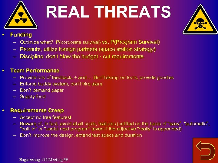 REAL THREATS • Funding – Optimize what? P(corporate survival) vs. P(Program Survival) – Promote,