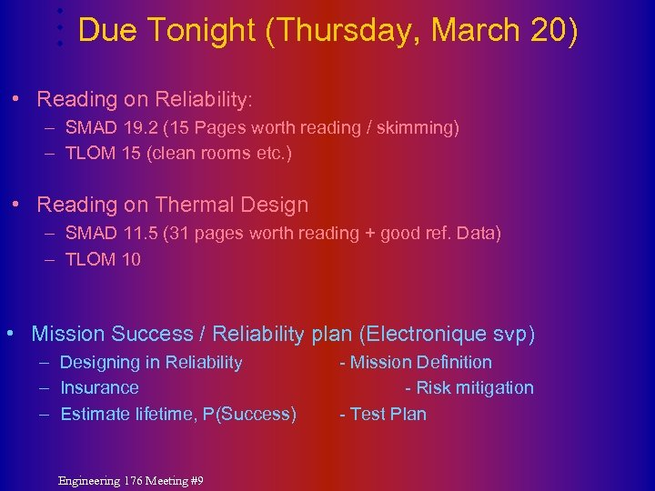 Due Tonight (Thursday, March 20) • Reading on Reliability: – SMAD 19. 2 (15