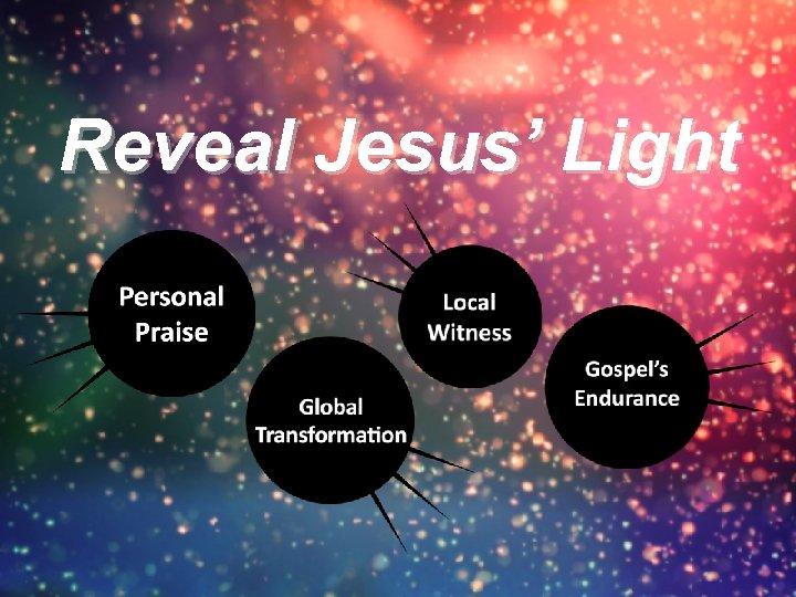Reveal Jesus' Light