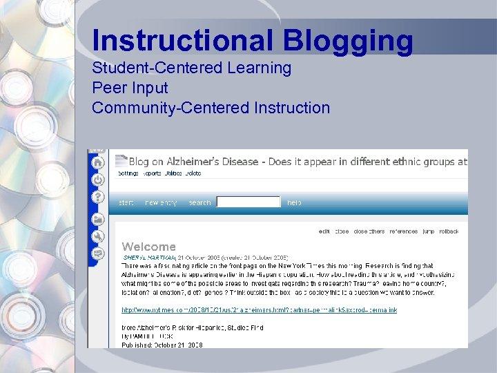 Instructional Blogging Student-Centered Learning Peer Input Community-Centered Instruction