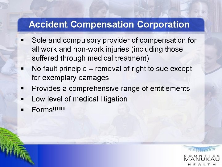 Accident Compensation Corporation § § § Sole and compulsory provider of compensation for all