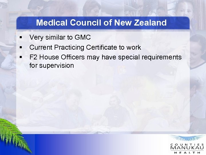 Medical Council of New Zealand § § § Very similar to GMC Current Practicing