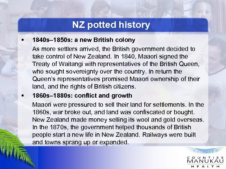 NZ potted history § § 1840 s– 1850 s: a new British colony As
