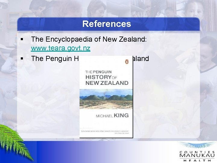 References § § The Encyclopaedia of New Zealand: www. teara. govt. nz The Penguin