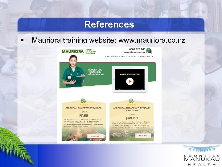 References § Mauriora training website: www. mauriora. co. nz
