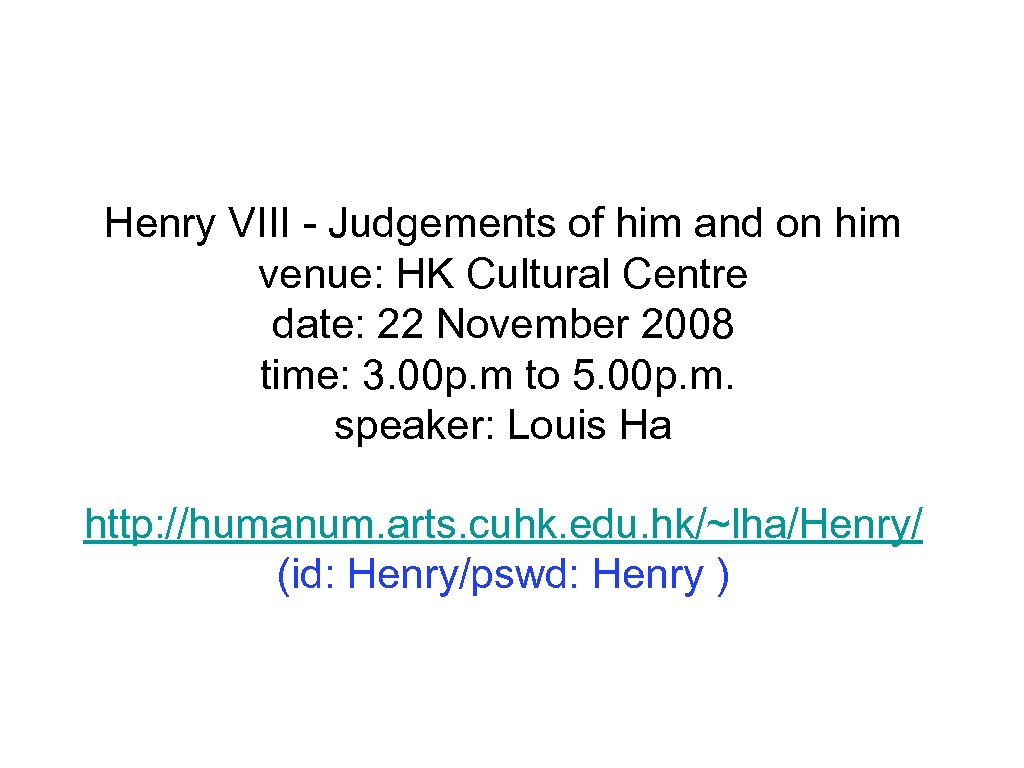 Henry VIII - Judgements of him and on him venue: HK Cultural Centre date: