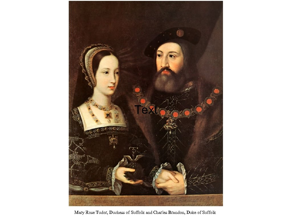Text Mary Rose Tudor, Duchess of Suffolk and Charles Brandon, Duke of Suffolk
