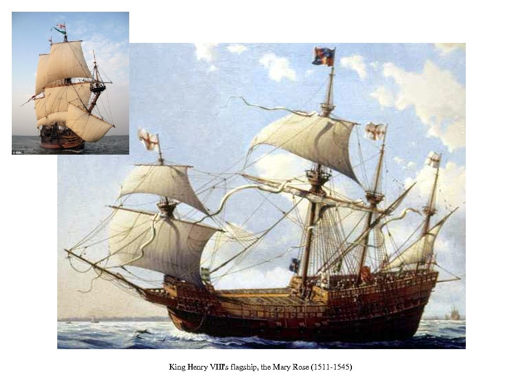 King Henry VIII's flagship, the Mary Rose (1511 -1545)