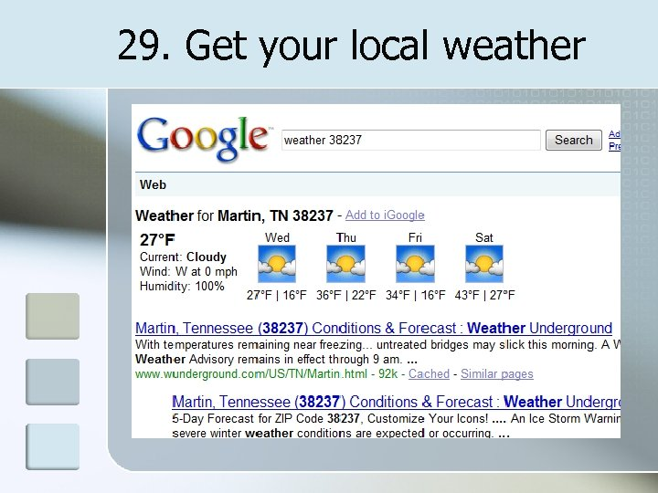 29. Get your local weather