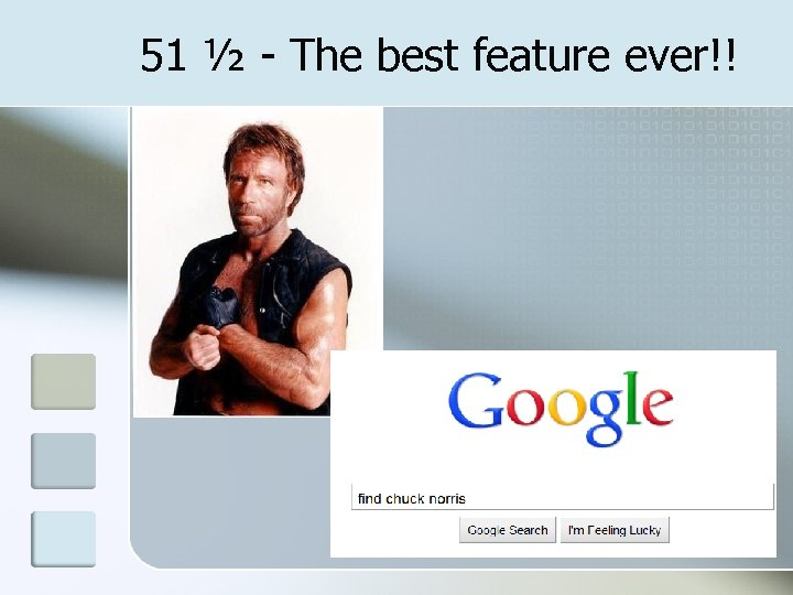 51 ½ - The best feature ever!!