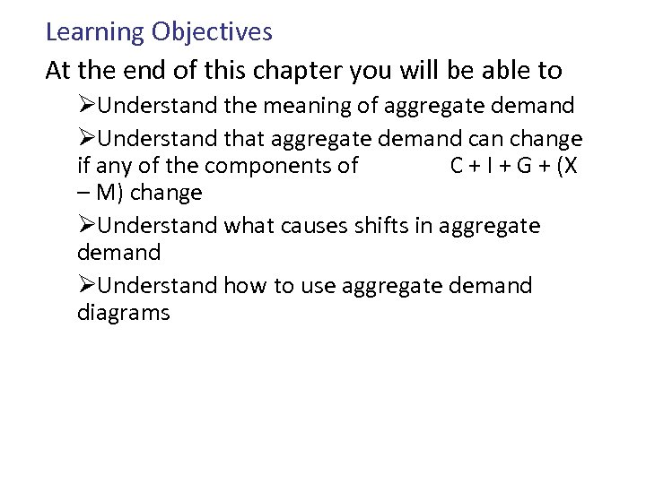 Learning Objectives At the end of this chapter you will be able to ØUnderstand