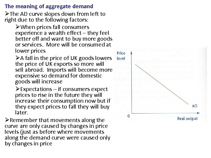 The meaning of aggregate demand ØThe AD curve slopes down from left to right
