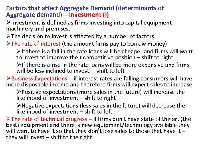 Factors that affect Aggregate Demand (determinants of Aggregate demand) – Investment (I) ØInvestment is
