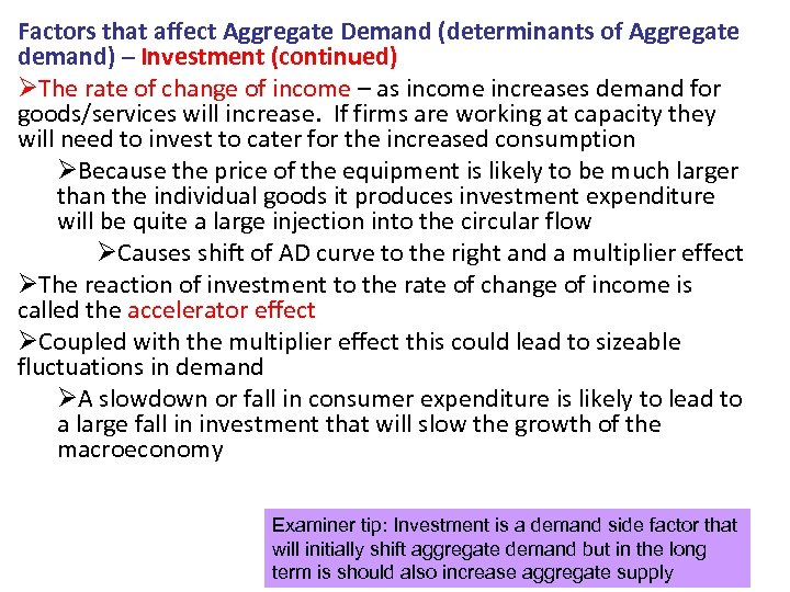 Factors that affect Aggregate Demand (determinants of Aggregate demand) – Investment (continued) ØThe rate