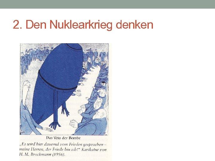 2. Den Nuklearkrieg denken