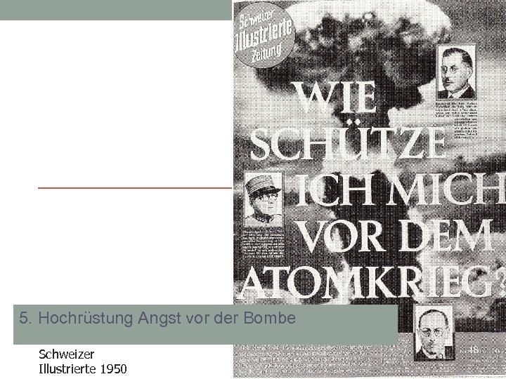 5. Hochrüstung Angst vor der Bombe Schweizer Illustrierte 1950