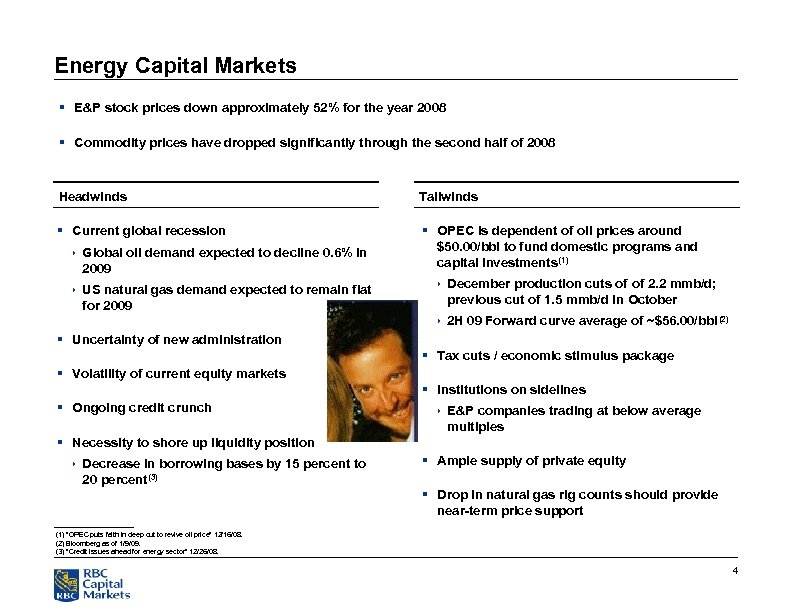 Energy Capital Markets § E&P stock prices down approximately 52% for the year 2008