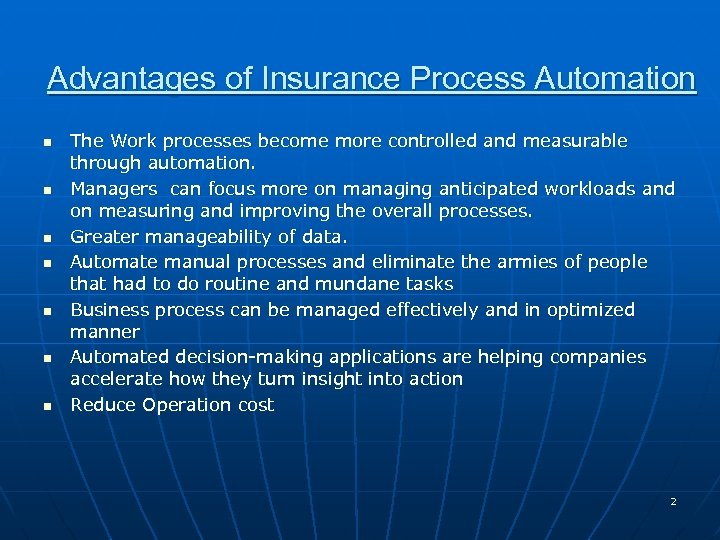 Advantages of Insurance Process Automation n n n The Work processes become more controlled